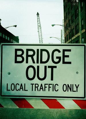 Caution: Bridge Out