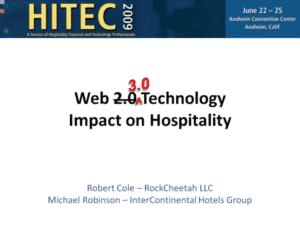 HITEC Presentation Web 2.0 3.0 Technology, Impact on Hospitality