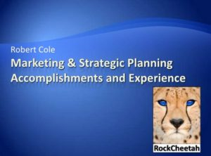 Robert Cole's Marketing & Strategic Planning Accomplishments and Experience