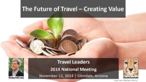 Travel Leaders Annual Conference - The Future of Travel, Creating Value