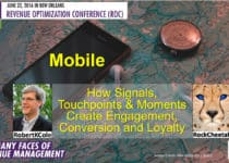 HSMAI Revenue Optimization Conference: Mobile – How Signals, Touchpoints and Moments Create Engagement, Conversion and Loyalty